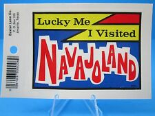 "VINTAGE... ""LUCKY ME I VISITED NAVAJOLAND""   STICKER / DECAL  (NEW OLD STOCK)"