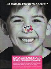 Publicité 1991  MALABAR  chewing gum