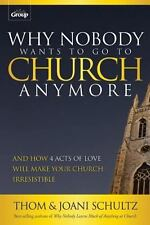 Why Nobody Wants to Go to Church Anymore: And How 4 Acts of Love Will Make Your