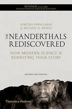 The Neanderthals Rediscovered: How Modern Science Is Rewriting Their Story (Revi