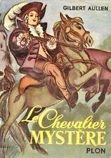 Le Chevalier Mystère / Chevalier d'EON / Gilbert AULLEN // 1 Edition // Louis XV