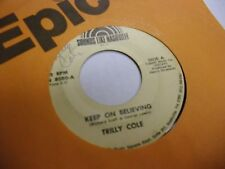 Trilly Cole Keep On Believing/Got To Be Something 45 RPM Sounds Like Records VG+