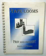 Tape Looms Past and Present. Bonnie R Weidert. Rare Weaving History/Pattern Book