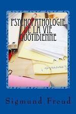 Psychopathologie de la Vie Quotidienne by Sigmund Freud (2017, Paperback)