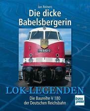 Die dicke Babelsbergerin - Die Baureihe V 180 der Deutschen Reichsbahn  NEUBUCH