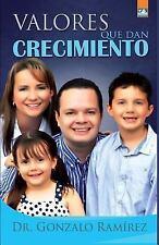 Valores Que Dan Crecimiento by Gonzalo Ramirez (2014, Paperback)