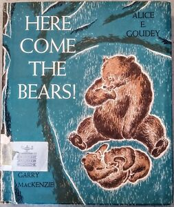 Here Comes The Bears! by Alice E. Goudey