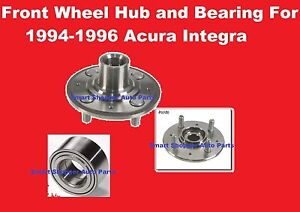 Front Wheel Bearing and Hub For 1994-1996 Acura Integra - ANY ENGINE (pair)
