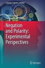 Negation and Polarity: Experimental Perspectives (Language, Cognition, and Mind