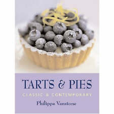 Tarts and Pies: Classic and Contemporary by Phillippa Vanstone (Hardback, 2006)