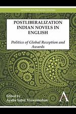 Post-Liberalization Indian Novels in English : Politics of Global Reception...