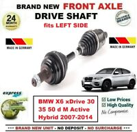 FOR BMW X6 xDrive 30 35 50 d M ActiveHybrid 2007-2014 NEW FRONT LEFT DRIVESHAFT