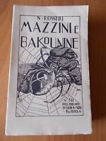 Nello Rosselli MAZZINI E BAKOUNINE 1° ed. F.lli Bocca 1927