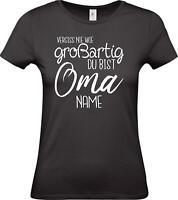 Lady T-Shirt, Vergiss nie wie großartig du bist Oma mit Wunschname, Familie,