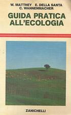 Guida pratica all'ecologia di Willy Matthey Editore: Zanichelli