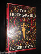 The Holy Sword - Robert Payne, 1961-1st, Story of Islam From Muhammad to Present