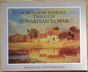 A Pictorial Journey Through Edwardian Gower by David Gwynn & Peter Muxworthy
