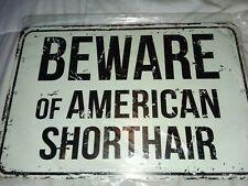 Beware Of American Shorthair 8� x 12� Aluminum Retro Metal Sign