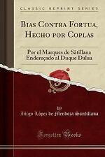 Bias Contra Fortua, Hecho Por Coplas: Por El Marques de Satillana Enderecado Al