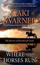 Where The Horses Run (The Heroes of Heartbreak Creek)-ExLibrary