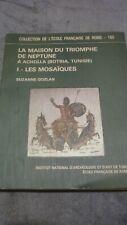 TUNISIE: -Gozlan Suzanne : La maison du triomphe de Neptune à Acholla (archéolog