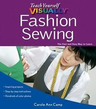Teach Yourself VISUALLY Fashion Sewing by Carole Ann Camp NEW