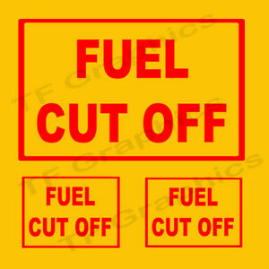 3 x Fuel Cut Off Vinyl Decals 2 Small 1 Large Diesel LPG Unleaded Safety Plant