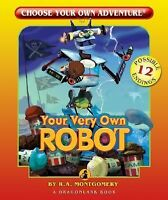 Your Very Own Robot (Choose Your Own Adventure - Dragonlark) by R. A. Montgomer