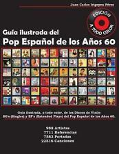 Guía Ilustrada Del Pop Español de Los Años 60 : Guía Ilustrada a Todo Color...