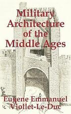 Military Architecture of the Middle Ages by Eugene-Emmanuel Viollet-le-Duc...