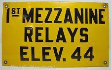 Old Porcelain 1st Mezzanine Relays Elev elevator 44 Industrial Factory Sign y b