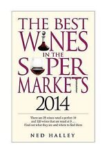 The Best Wines in the Supermarket 2014: My Top Wines Selected for Character and