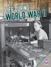 Life During World War II (Daily Life in Us History)