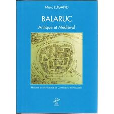 BALARUC Antique et Médiéval Histoire & Archéologie du Balarucois par Marc LUGAND