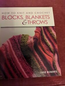 How To Knit And Crochet Blocks Blankets Throws Knitting