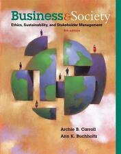 Business and Society : Ethics, Sustainability, and Stakeholder Management by Ann