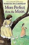 More Perfect than the Moon (Sarah, Plain and Tall)-ExLibrary