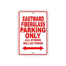 Eastward Fiberglass Parking Only Boat Ship yacth Marina Lake Dock Aluminum Sign