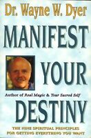 Manifest Your Destiny: The Nine Spiritual Principles - Dr W W Dwyer #Z052