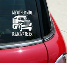 My Other Ride Is A Dump Truck Graphic Decal Sticker Art Car Wall Decor