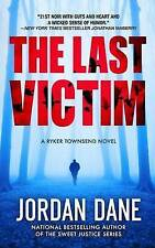 NEW The Last Victim (Ryker Townsend) by Jordan Dane