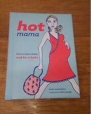 Hot Mama Parenting Book How To Have A Babe And Be A Babe 2003 Motherhood Fitness