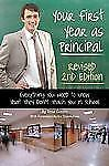 Your First Year as Principal Revised 2nd Edition: Everything You Need to Know Th