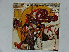 45 tours CHICAGO Wishing You Were Here , Gently I'll Wake You 4940