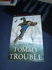 Tommy Trouble by Stephen Potts. A Mammoth read. Short novels for fluent readers.