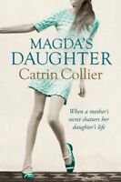 Magda's Daughter By Catrin Collier. 9780752885865