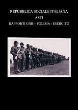 CD RSI ASTI DOCUMENTI ATTIVITA' ANTIGUERRIGLIA GNR POLIZIA ESERCITO 100 PAGINE