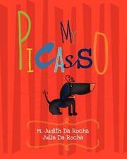 My Picasso by M. Da Rocha (2012, Paperback)