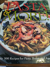 Pasta & More: Over 300 Recipes for Pasta, Soups and Appetizers--Time Life Books