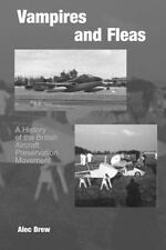 Vampires and Fleas: A History of the Aircraft Preservation British Movement
